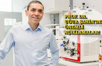 Prof. Dr. Uğur Şahin'den Önemli Açıklamalar!