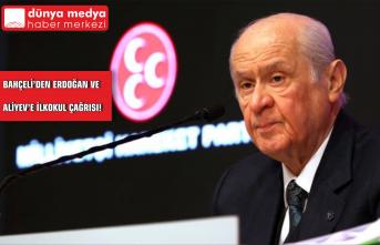 Bahçeli'den Erdoğan ve Aliyev'e İlkokul Çağrısı!