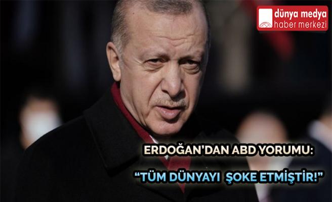 """Erdoğan'dan ABD Yorumu: """"Tüm Dünyayı Şoke Etmiştir!"""""""
