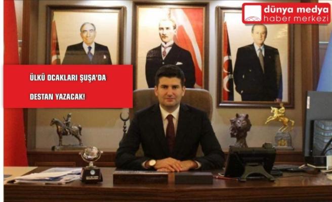 """""""Ülkü Ocakları Şuşa'da Destan Yazacak!"""""""