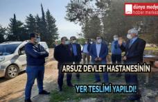 Arsuz Devlet Hastanesi'nin Yer Teslimi Yapıldı!