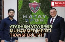 Atakaş Hatayspor Muhammed Mert'i Transfer Etti!