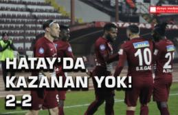 Hatay'da Kazanan Yok! 2-2