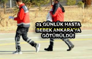 21 Günlük Hasta Bebek Ankara'ya Götürüldü!