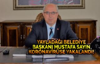 Yayladağı Belediye Başkanı Mustafa Sayın Koronavirüse...