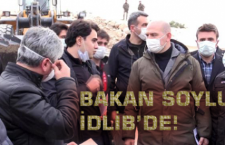 Bakan Soylu İdlib'de!