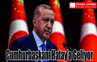 CUMHURBAŞKANI ERDOĞAN HATAY'A GELİYOR!