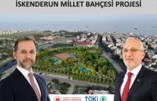 """BAŞKAN FATİH TOSYALI:""""MİLLET BAHÇESİ İSKENDERUN'UMUZA..."""