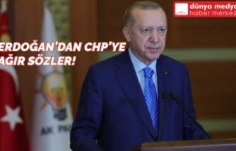 Erdoğan'dan CHP'ye Ağır Sözler!