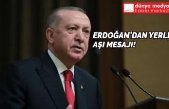 Erdoğan'dan Yerli Aşı Mesajı!