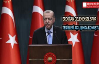 Erdoğan Geleneksel Spor Tesisleri Açılışında Konuştu!