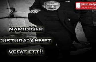 """Namıdiğer """"Ustura"""" Ahmet Vefat Etti!"""