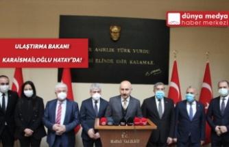 Ulaştırma Bakanı Karaismailoğlu Hatay'da!