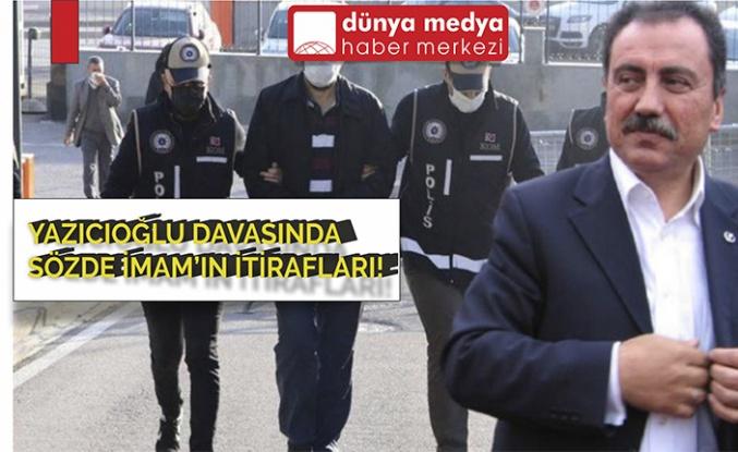 Yazıcıoğlu Davasınd aSözde İmam Konuştu!
