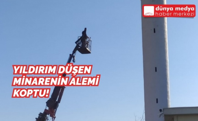 Yıldırım Düşen Minarenin Alemi Koptu!