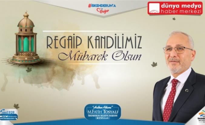 Başkan Tosyalı'dan Kandil Mesajı!